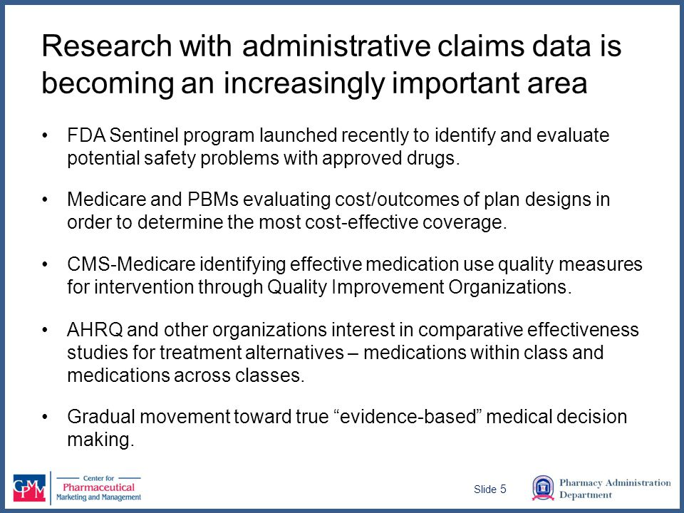 Research with administrative claims data is becoming an increasingly important area FDA Sentinel program launched recently to identify and evaluate potential safety problems with approved drugs.