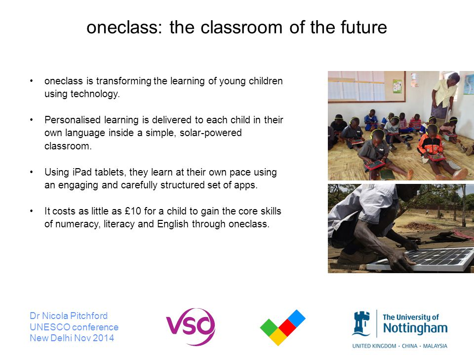 Dr Nicola Pitchford UNESCO conference New Delhi Nov 2014 oneclass is transforming the learning of young children using technology.