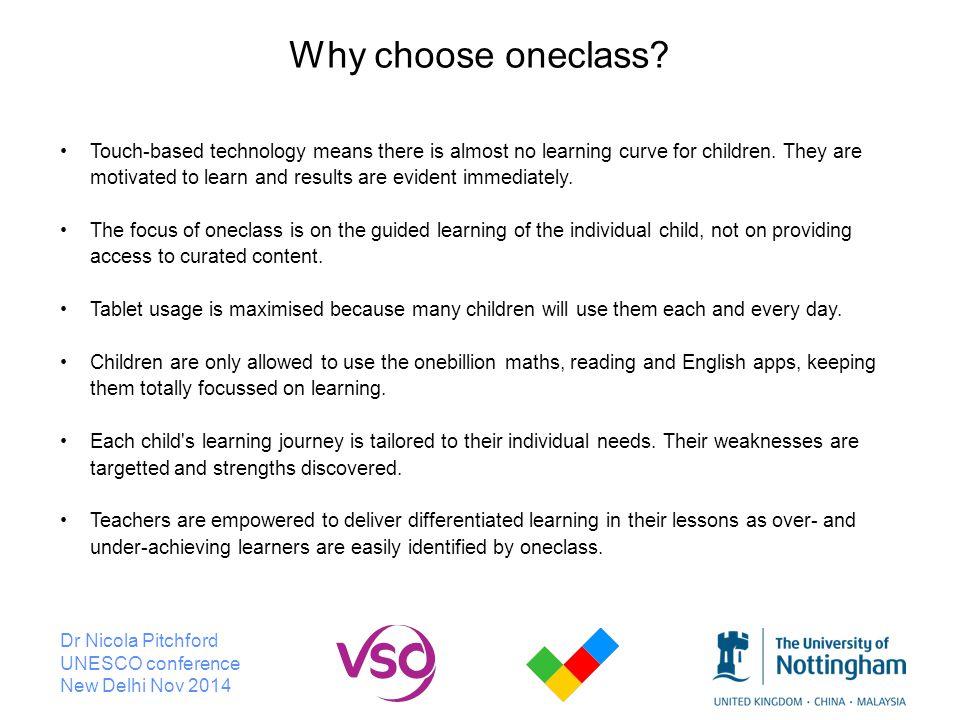 Dr Nicola Pitchford UNESCO conference New Delhi Nov 2014 Why choose oneclass.