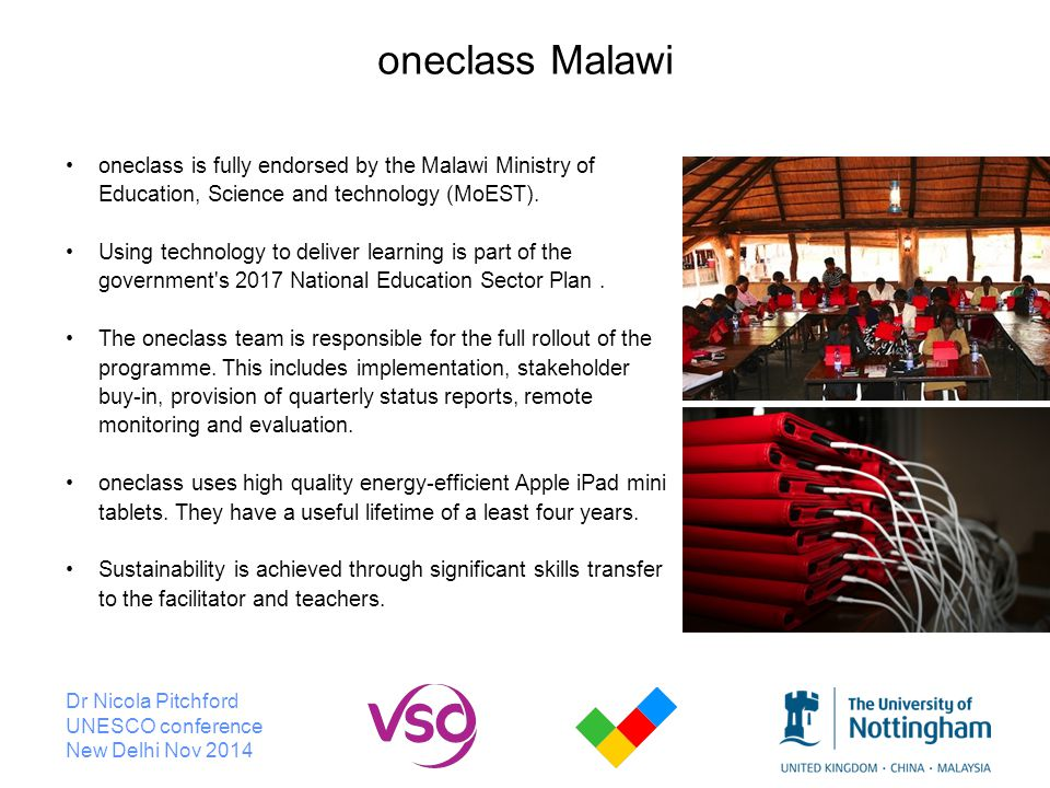 Dr Nicola Pitchford UNESCO conference New Delhi Nov 2014 oneclass Malawi oneclass is fully endorsed by the Malawi Ministry of Education, Science and technology (MoEST).