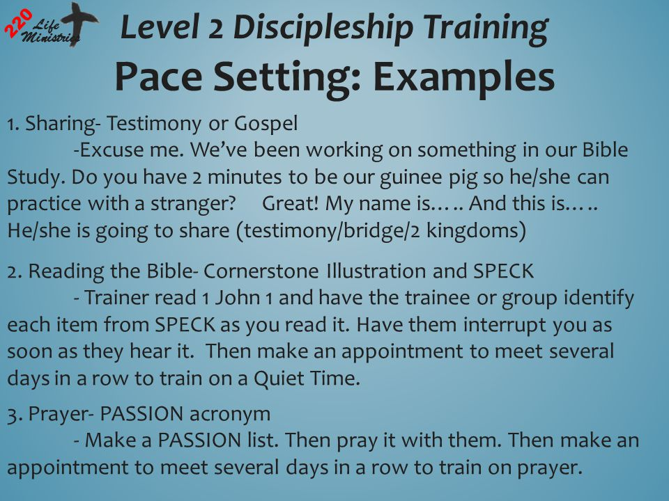Level 2 Discipleship Training 220 Life Ministries Pace Setting: Examples 1.
