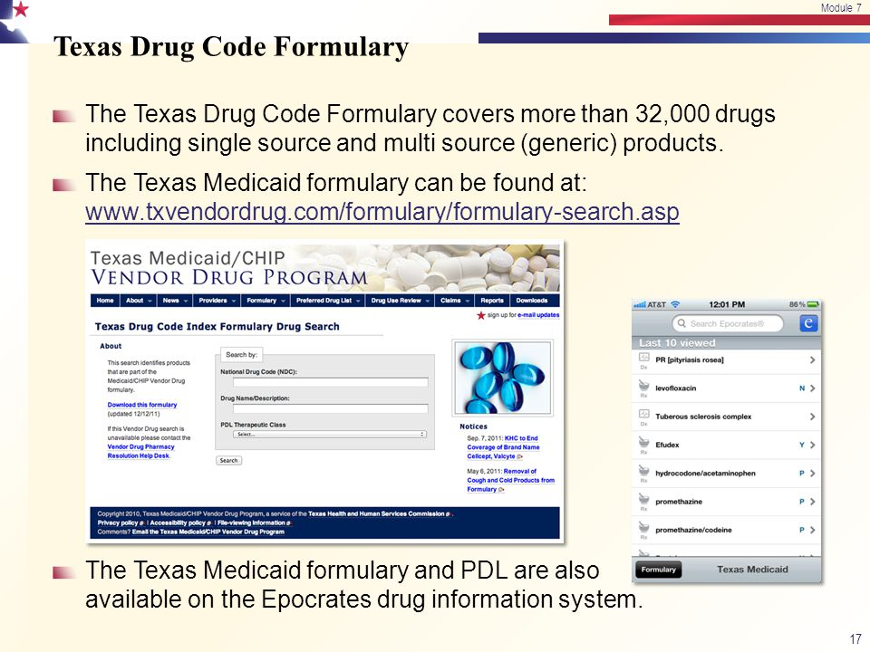 The Texas Drug Code Formulary covers more than 32,000 drugs including single source and multi source (generic) products. The Texas Medicaid formulary