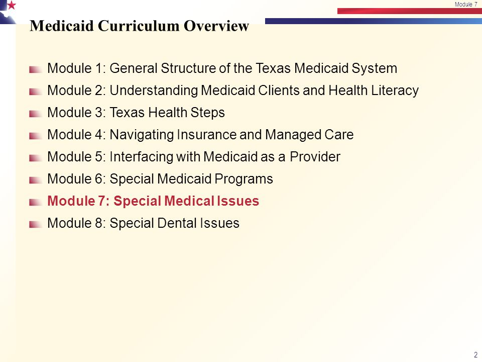 This Texas Medicaid curriculum was prepared by Betsy Goebel Jones, EdD Project Director Tim Hayes, MAM Project Designer Authors: Module 7 Betsy Goebel Jones, EdD David RM Trotter, MA 63 Module 7