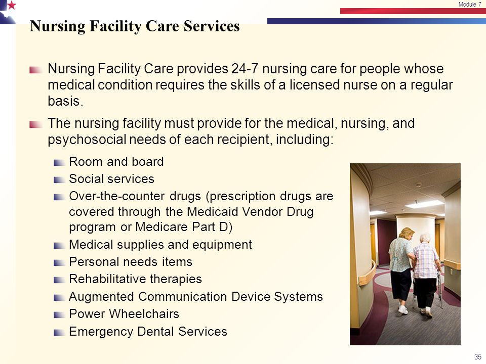 Nursing Facility Care Services Nursing Facility Care provides 24-7 nursing care for people whose medical condition requires the skills of a licensed n