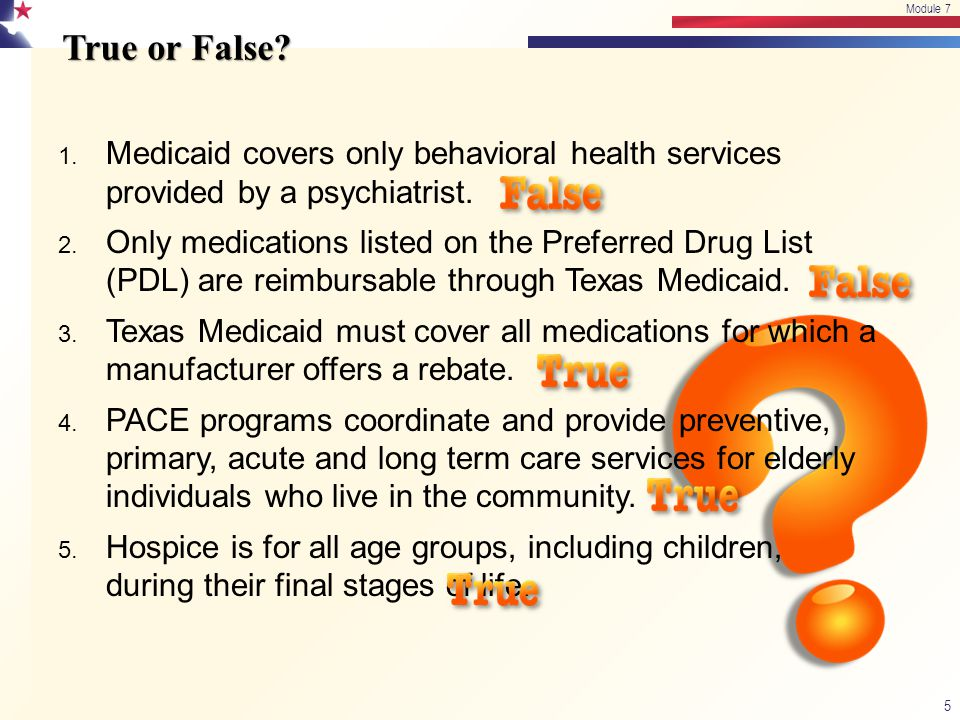 Texas Medicaid Series Summary 46 Module 7 Module 7 concludes the Texas Medicaid Medical and Dental Series for medical residents and students.