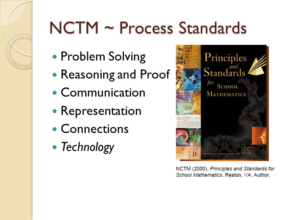 NCTM ~ Process Standards Problem Solving Reasoning and Proof Communication Representation Connections Technology