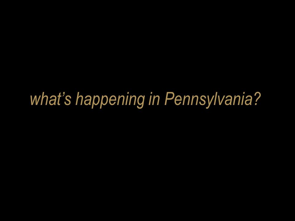 what's happening in Pennsylvania