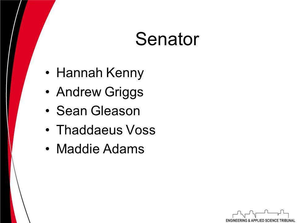 Senator Hannah Kenny Andrew Griggs Sean Gleason Thaddaeus Voss Maddie Adams