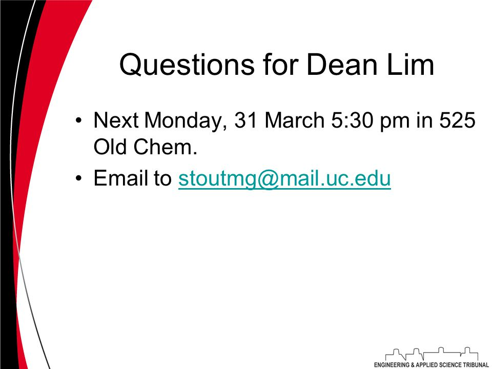 Questions for Dean Lim Next Monday, 31 March 5:30 pm in 525 Old Chem.