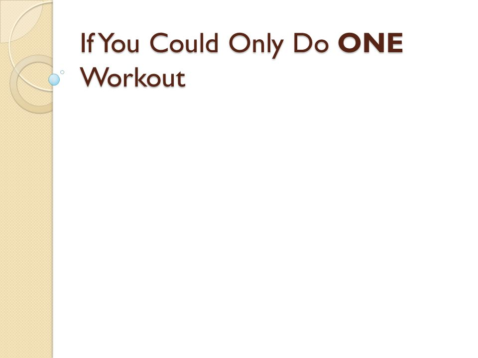 If You Could Only Do THREE Workouts?