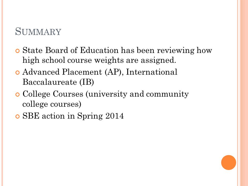 S UMMARY State Board of Education has been reviewing how high school course weights are assigned.