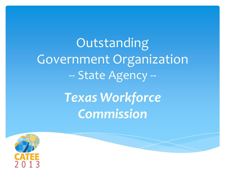Outstanding Government Organization -- State Agency -- Texas Workforce Commission