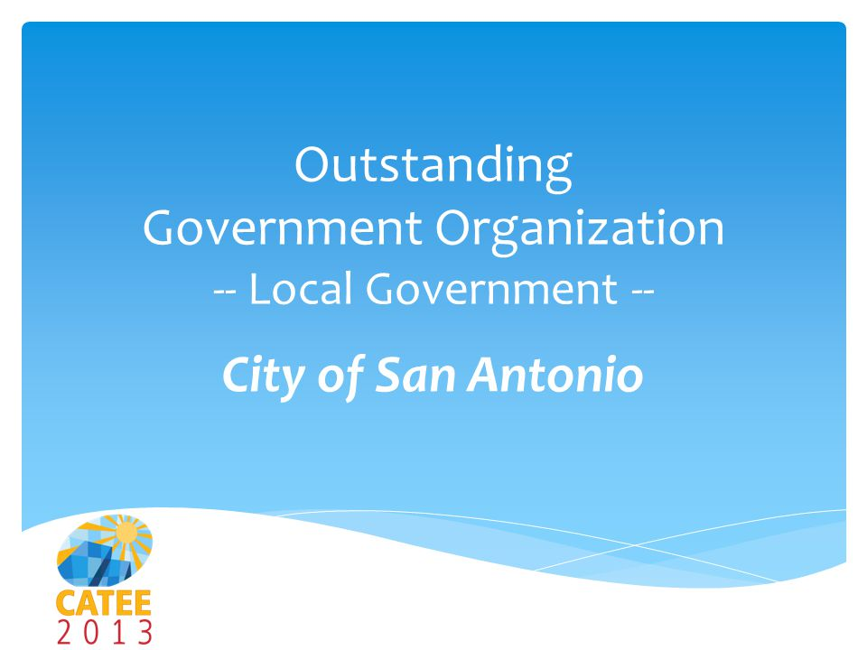Outstanding Government Organization -- Local Government -- City of San Antonio