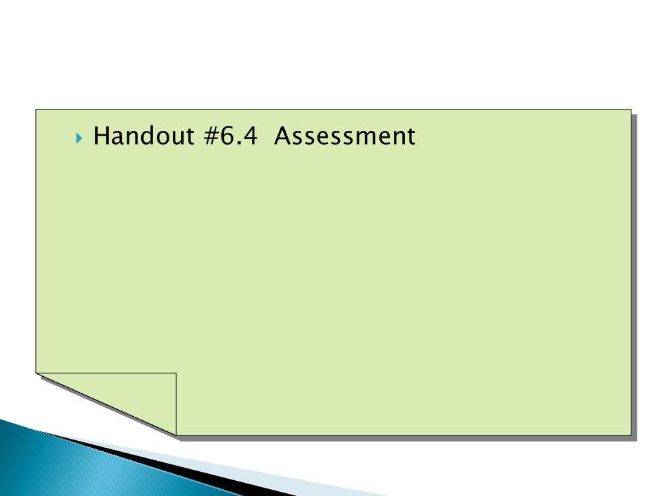  Handout #6.4 Assessment