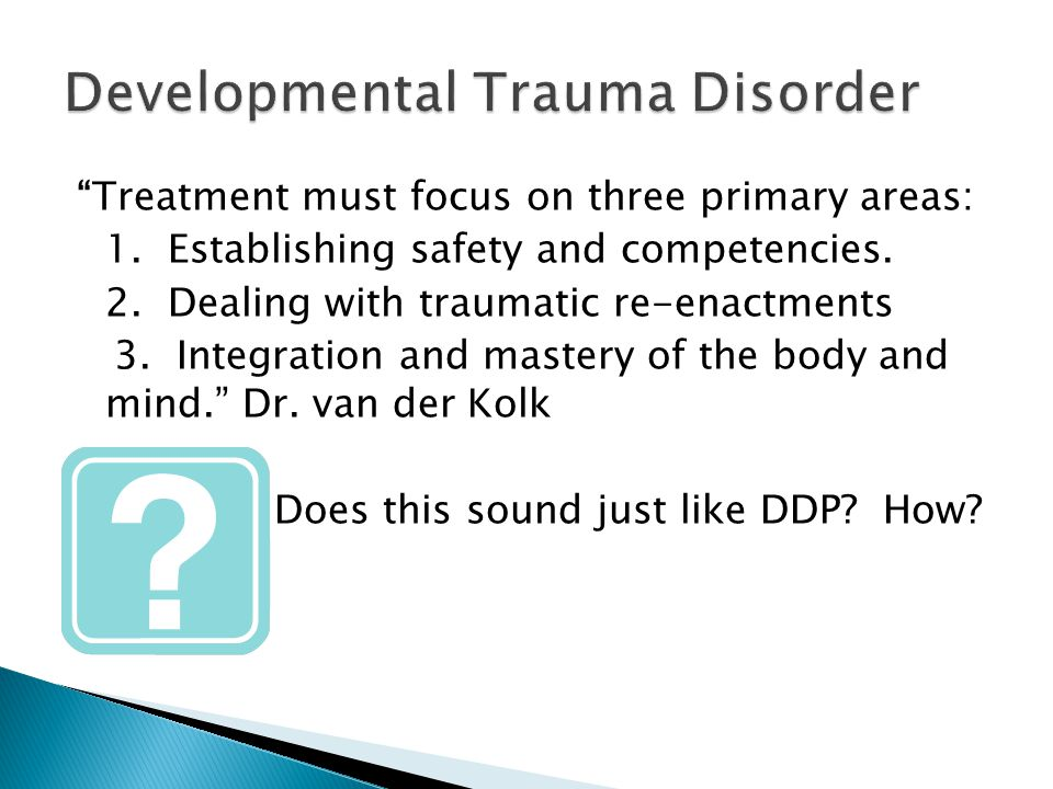 Treatment must focus on three primary areas: 1. Establishing safety and competencies.