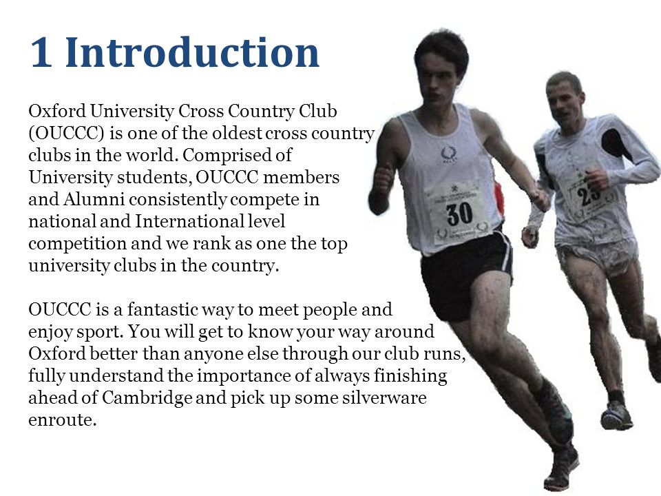 1 Introduction Oxford University Cross Country Club (OUCCC) is one of the oldest cross country clubs in the world.