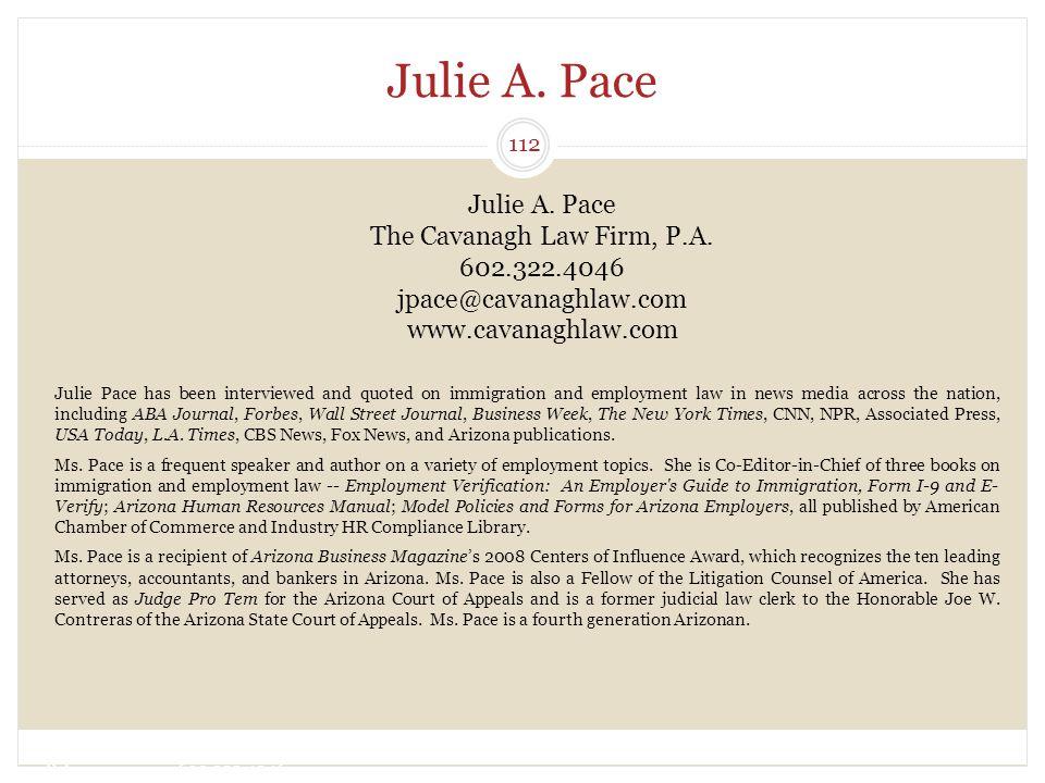 Julie A. Pace The Cavanagh Law Firm, P.A. 602.322.4046 jpace@cavanaghlaw.com 112 Julie A. Pace The Cavanagh Law Firm, P.A. 602.322.4046 jpace@cavanagh
