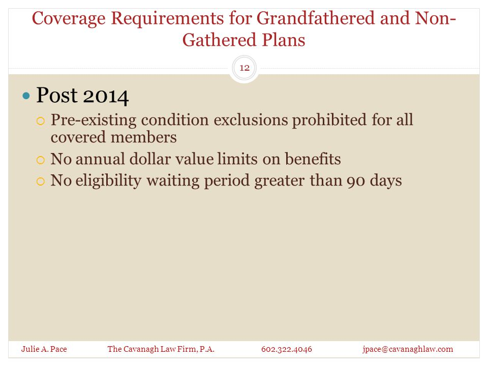 Coverage Requirements for Grandfathered and Non- Gathered Plans Julie A.