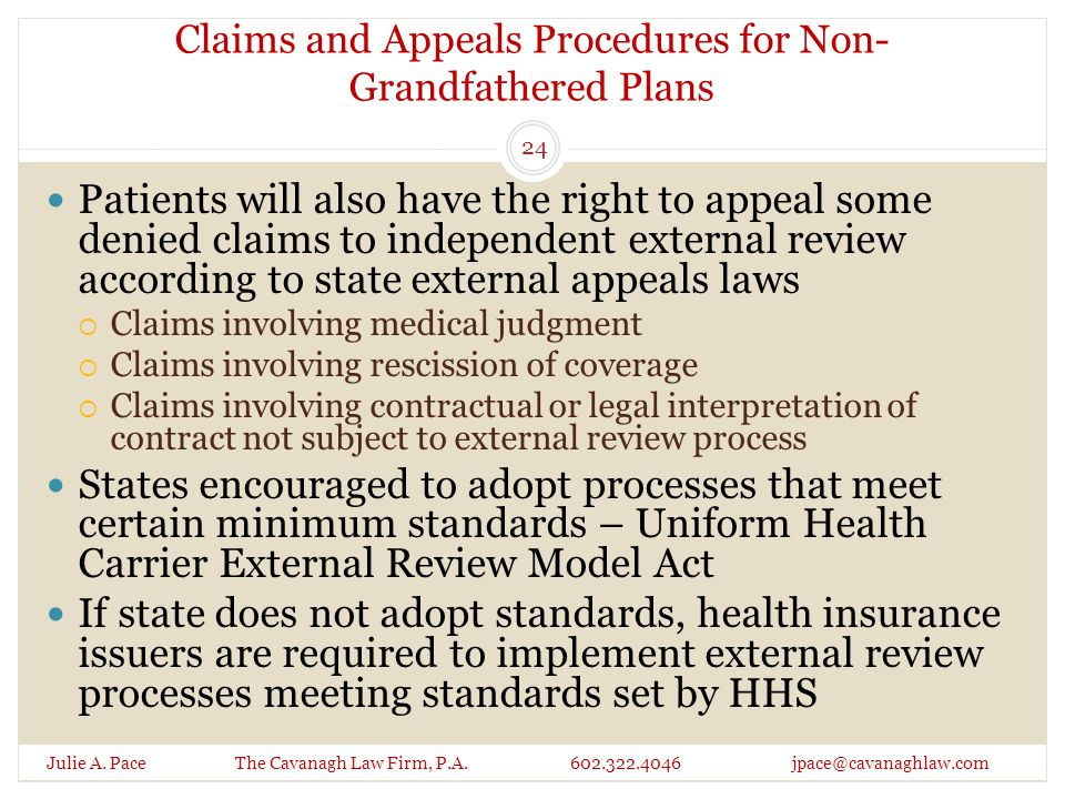 Claims and Appeals Procedures for Non- Grandfathered Plans Patients will also have the right to appeal some denied claims to independent external revi