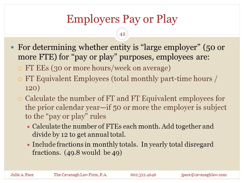 Employers Pay or Play Julie A. Pace The Cavanagh Law Firm, P.A.