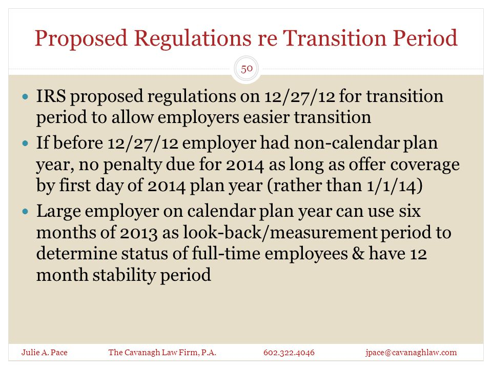 Proposed Regulations re Transition Period IRS proposed regulations on 12/27/12 for transition period to allow employers easier transition If before 12