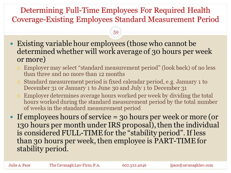 Determining Full-Time Employees For Required Health Coverage-Existing Employees Standard Measurement Period Julie A. Pace The Cavanagh Law Firm, P.A.