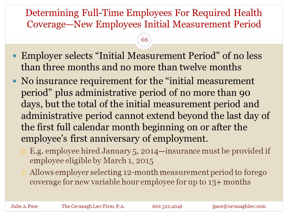 Determining Full-Time Employees For Required Health Coverage—New Employees Initial Measurement Period Julie A.
