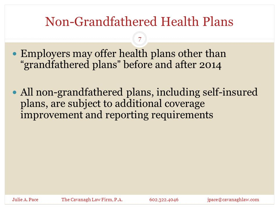 Non-Grandfathered Health Plans Julie A.Pace The Cavanagh Law Firm, P.A.