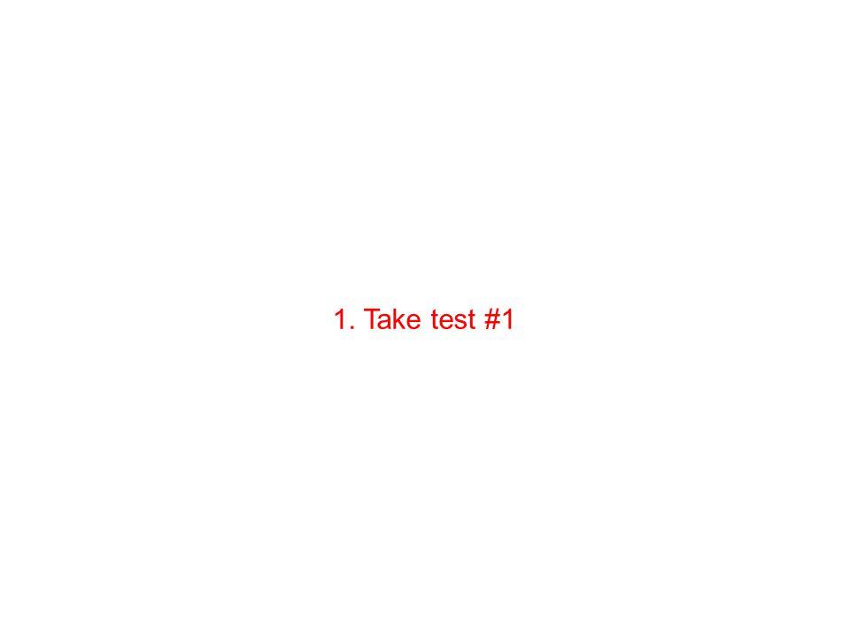 1. Take test #1