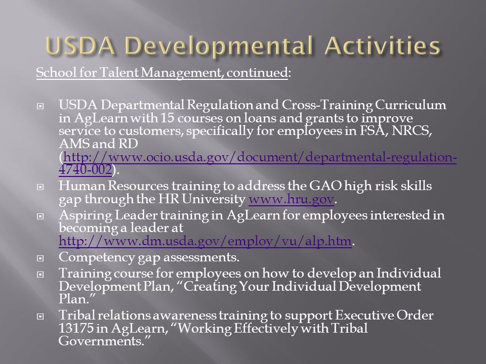 School for Talent Management, continued:  USDA Departmental Regulation and Cross-Training Curriculum in AgLearn with 15 courses on loans and grants t