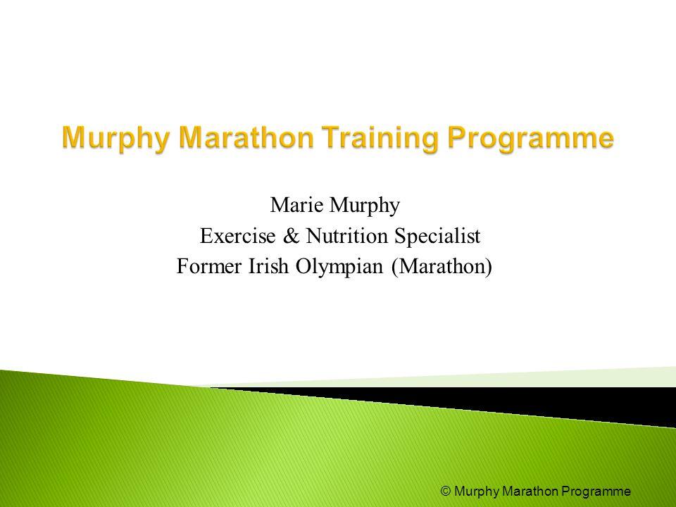 Marie Murphy Exercise & Nutrition Specialist Former Irish Olympian (Marathon) © Murphy Marathon Programme