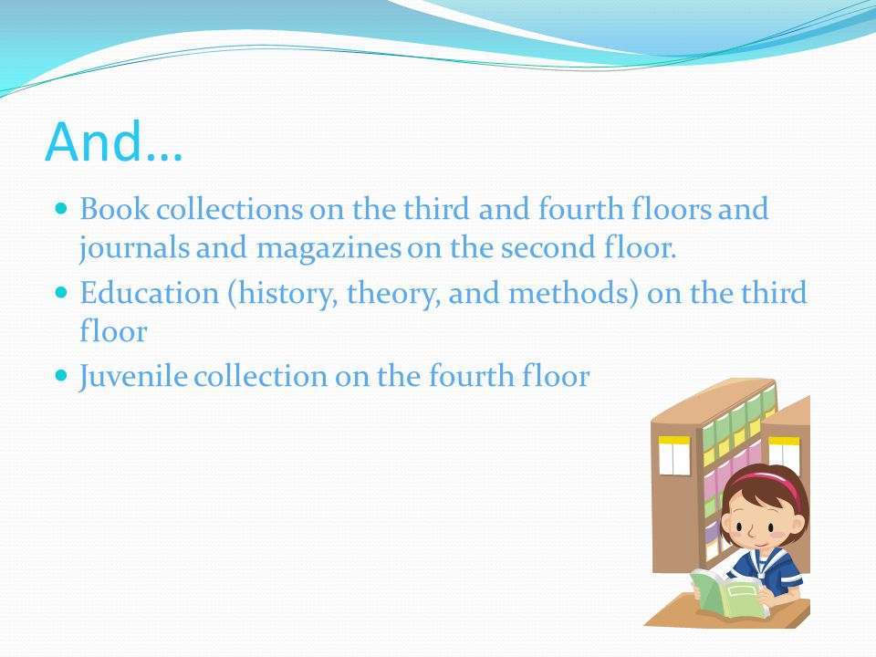 And… Book collections on the third and fourth floors and journals and magazines on the second floor.