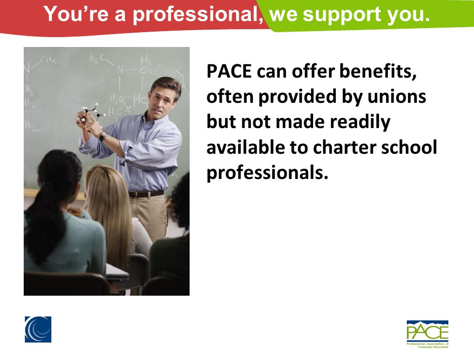 PACE can offer benefits, often provided by unions but not made readily available to charter school professionals.