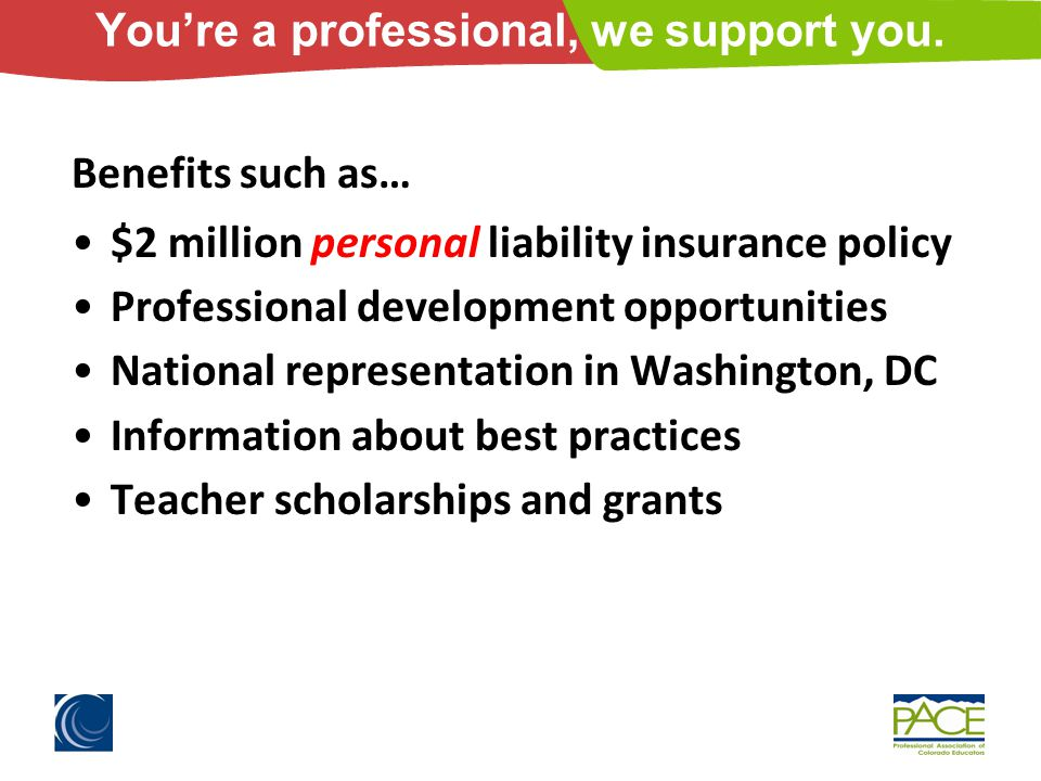 $2 million personal liability insurance policy Professional development opportunities National representation in Washington, DC Information about best practices Teacher scholarships and grants You're a professional, we support you.