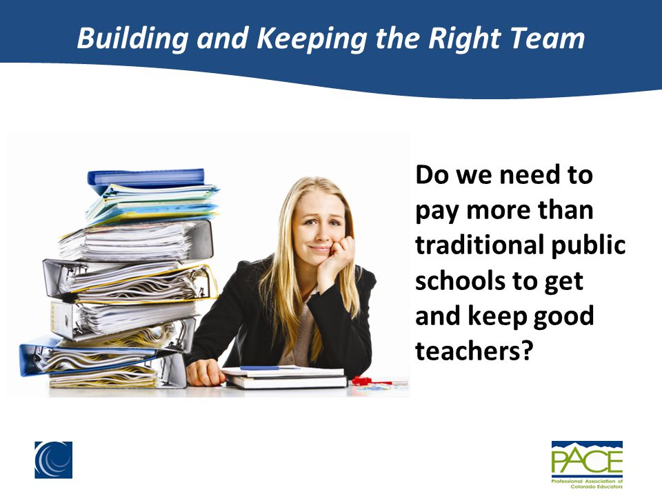 Do we need to pay more than traditional public schools to get and keep good teachers.