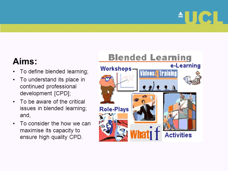 Aims: To define blended learning; To understand its place in continued professional development [CPD]; To be aware of the critical issues in blended l
