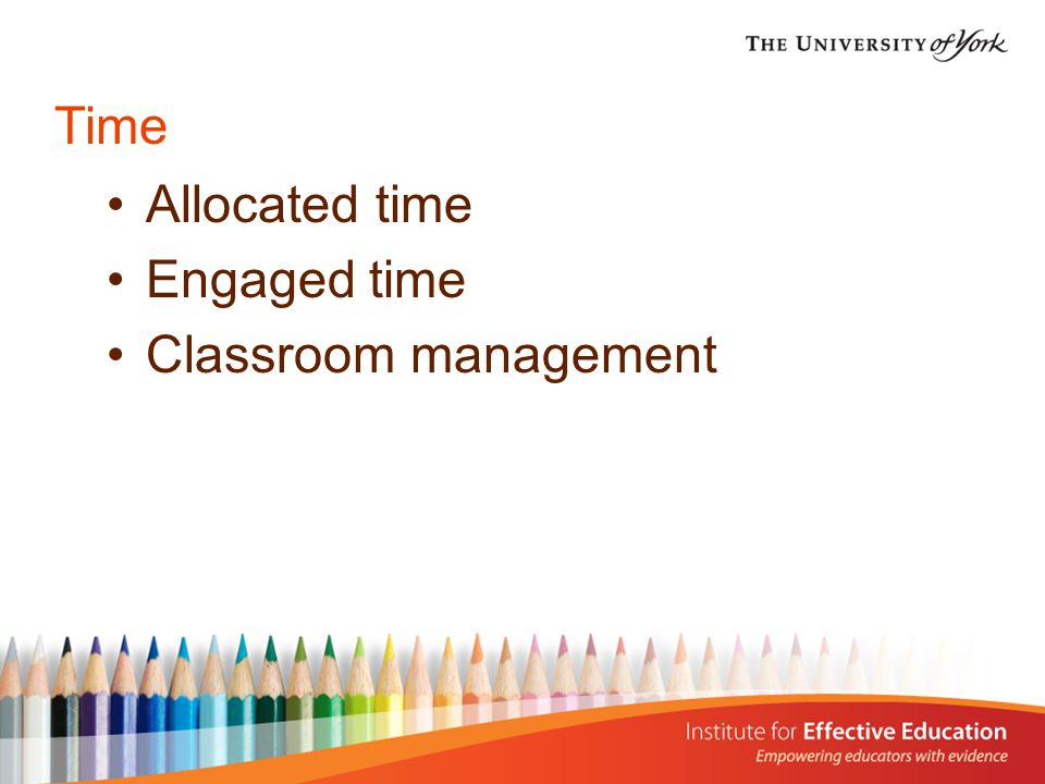 Time Allocated time Engaged time Classroom management