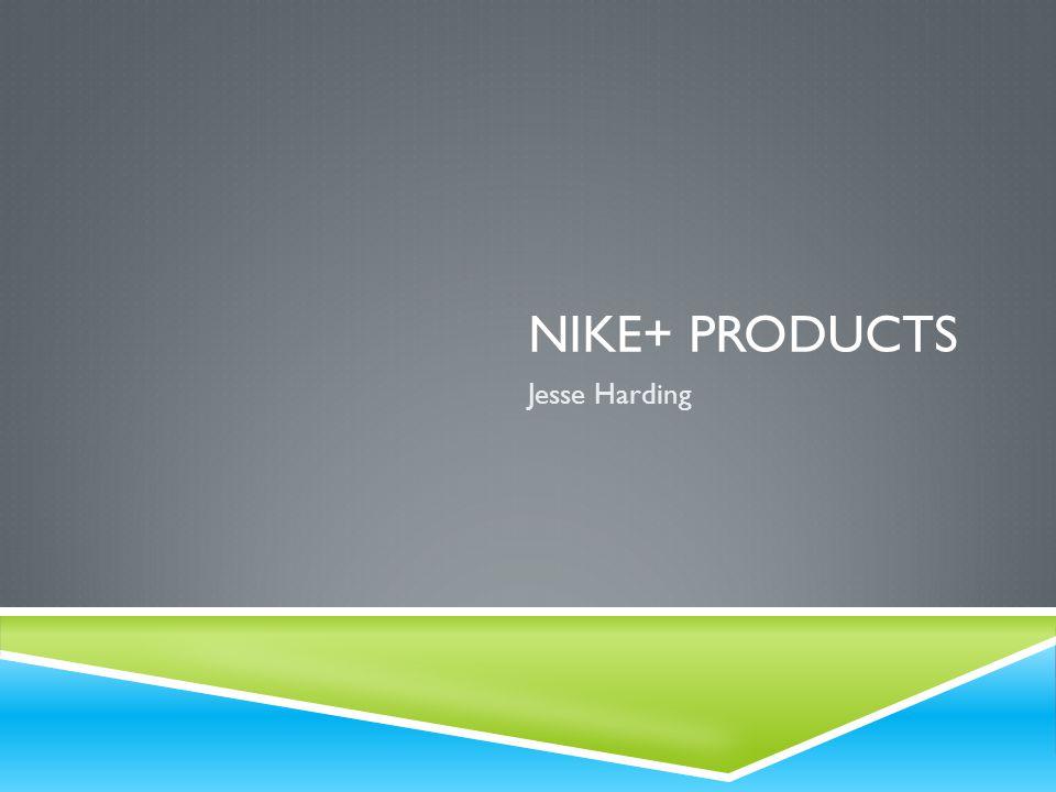 NIKE+ PRODUCTS Jesse Harding