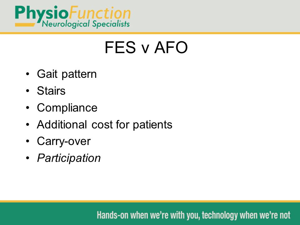 FES v AFO Gait pattern Stairs Compliance Additional cost for patients Carry-over Participation