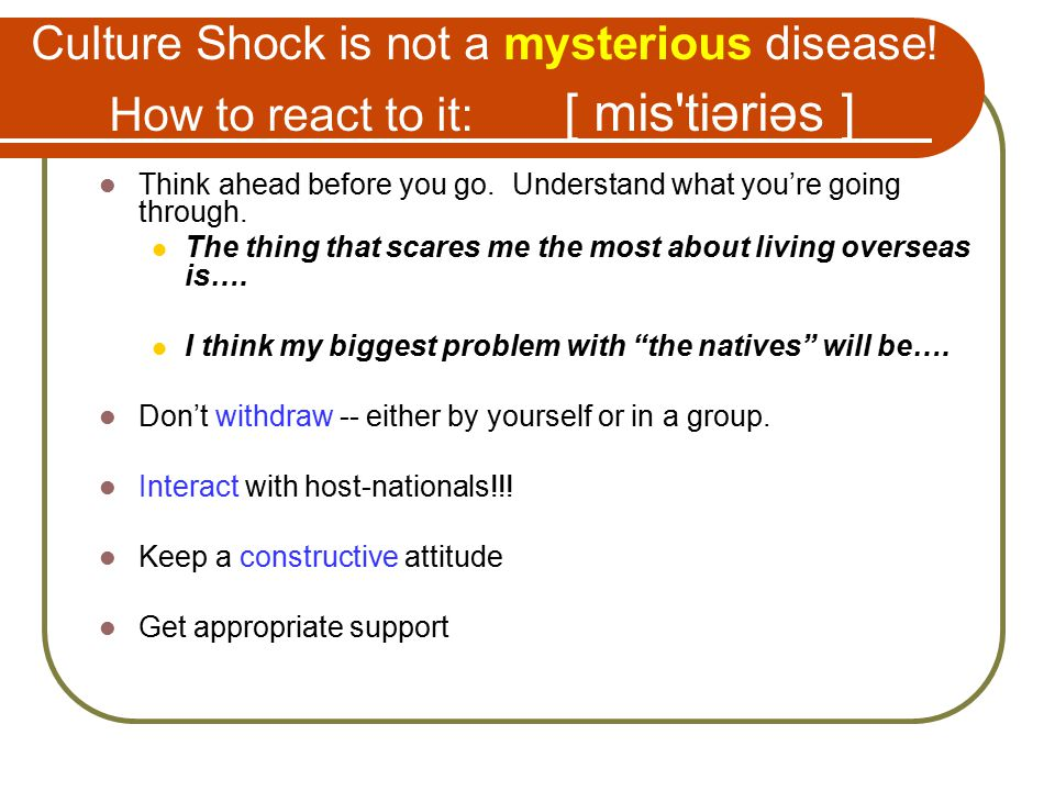 Culture Shock is not a mysterious disease.