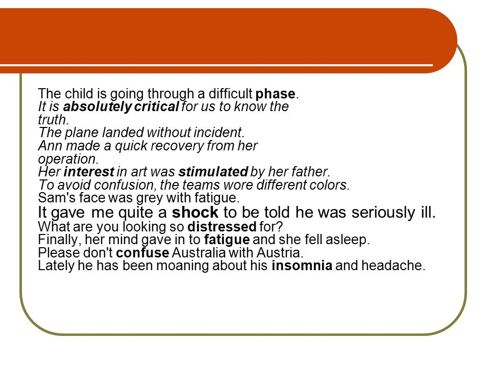 The child is going through a difficult phase. It is absolutely critical for us to know the truth.