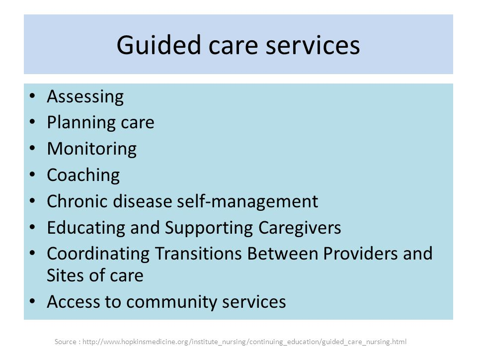 Guided care services Assessing Planning care Monitoring Coaching Chronic disease self-management Educating and Supporting Caregivers Coordinating Tran
