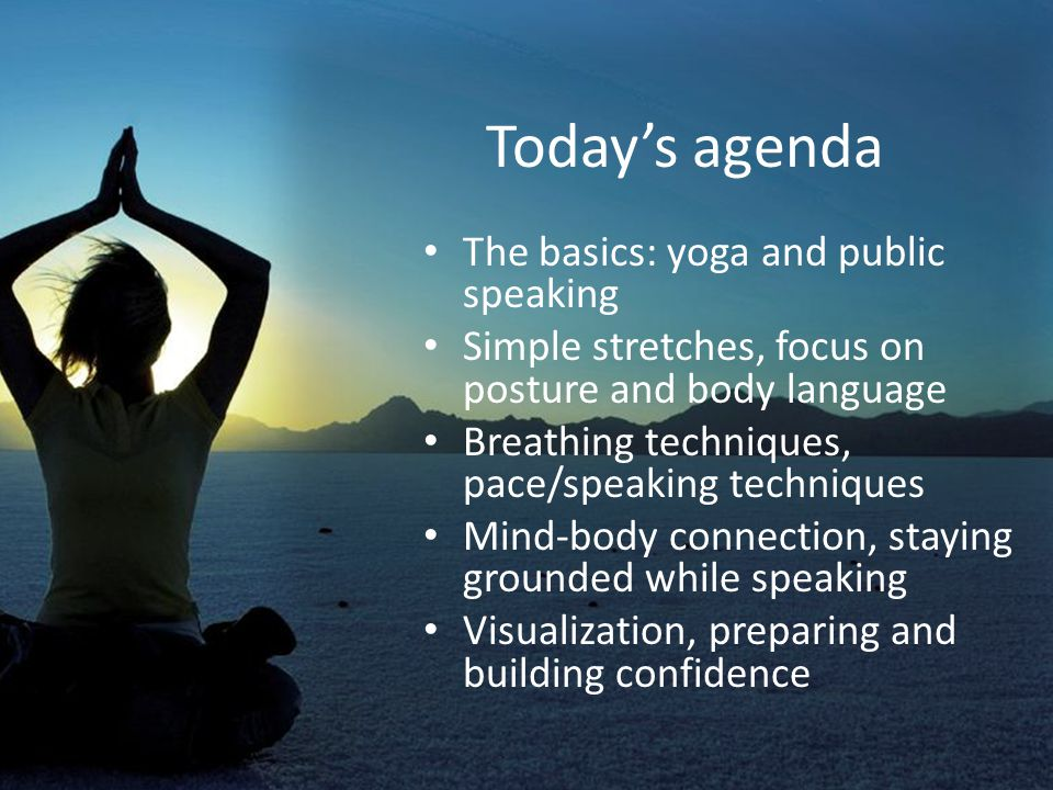 What do yoga and public speaking have in common? Both require commitment & focus