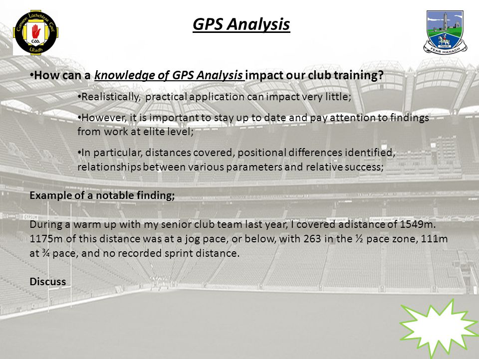 GPS Analysis How can a knowledge of GPS Analysis impact our club training.