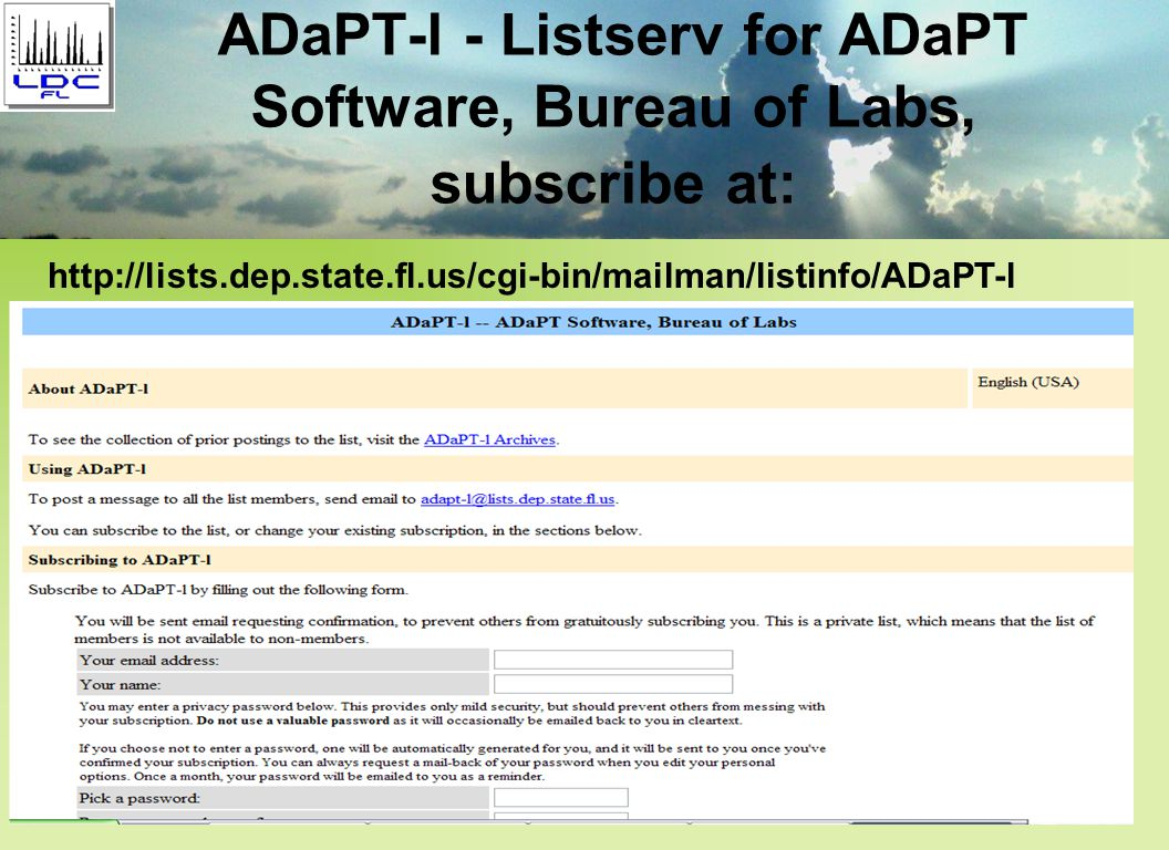 ADaPT-l - Listserv for ADaPT Software, Bureau of Labs, subscribe at: http://lists.dep.state.fl.us/cgi-bin/mailman/listinfo/ADaPT-l