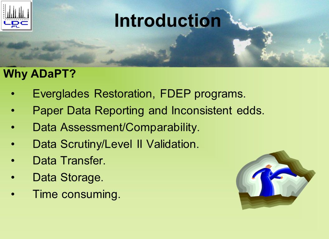 Everglades Restoration, FDEP programs. Paper Data Reporting and Inconsistent edds.