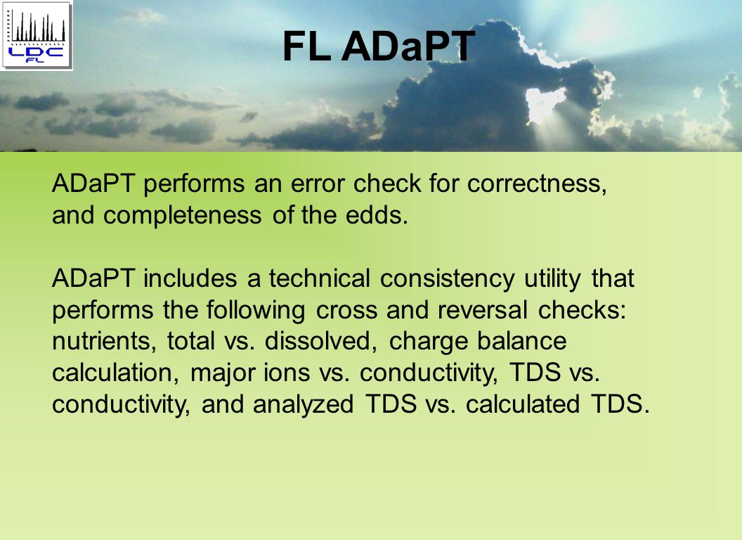 ADaPT performs a data review on the Laboratory Data Deliverable (LDD) that measures the integrity of sample results against associated laboratory quality control, holding times, and method detection limits.
