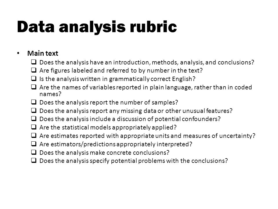 Data analysis rubric Main text  Does the analysis have an introduction, methods, analysis, and conclusions.