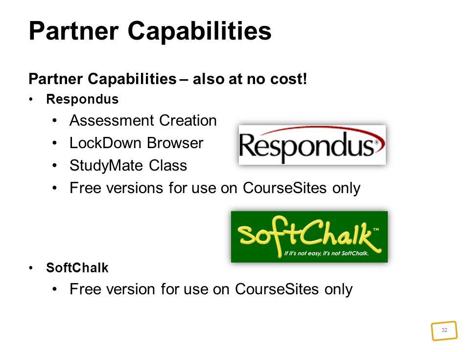 32 Partner Capabilities Partner Capabilities – also at no cost.