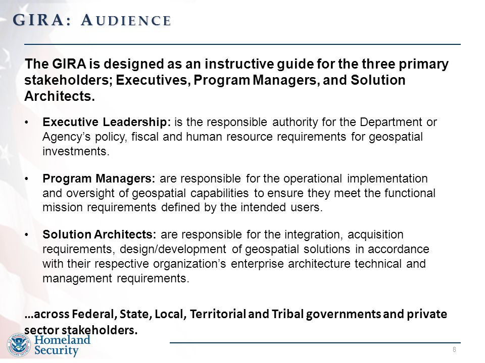 8 The GIRA is designed as an instructive guide for the three primary stakeholders; Executives, Program Managers, and Solution Architects.